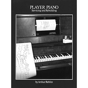 Player Piano Servicing and Rebuilding